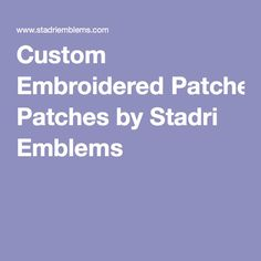 Custom Embroidered Patches by Stadri Emblems