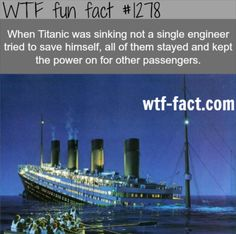 Titanic facts When Titanic was sinking not a single engineer tried to save himself, all of them stayed and kept the power on for other passengers. MORE OF WTF FACTS are coming HERE Titanic histoy ?and fun facts Titanic History, Titanic Movie, Rms Titanic, Titanic Wreck, Nasa History, Titanic Quotes, Titanic Ship, Wtf Fun Facts, Funny Facts