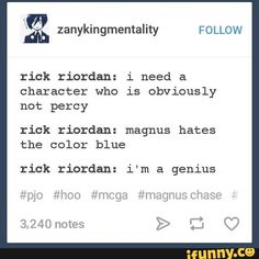 Anyone who hates blue is obviously not Percy. Yes, uncle Rick, you're a brilliant genius. xD