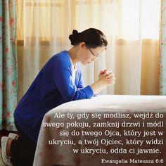 """""""  Ale ty, gdy się modlisz, wejdź do swego pokoju, zamknij drzwi i módl się do twego Ojca, który jest w ukryciu, a twój Ojciec, który widzi w ukryciu, odda ci jawnie"""". (Ewangelia Mateusza 6:6).   Bóg mówi: """"Modlitwa jest jednym ze sposobów, w jaki człowiek współpracuje z Bogiem, środkiem, dzięki któremu człowiek wzywa Boga i procesem, za sprawą którego człowiek jest dotykany przez Ducha Bożego"""". #Chrześcijański #Biblii  #Ostatniedni #Ewangelia #GłosBoga #ModlitwadoBoga #Zbawiciel Prayers, God, Bible, Catholic, Dios, Prayer, Allah, Beans, The Lord"""