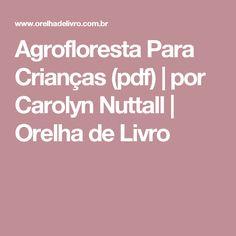 Agrofloresta Para Crianças   (pdf)  | por Carolyn Nuttall | Orelha de Livro