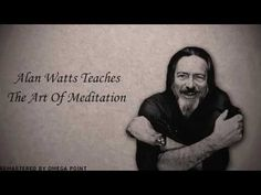 The Art of Meditation by Alan Watts