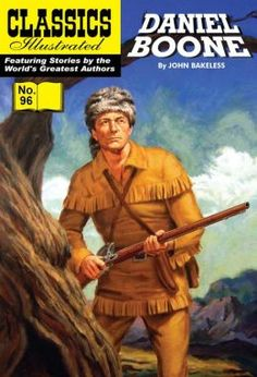 Daniel Boone: Master of the Wilderness: Classics Illustrated #96 ...