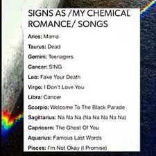 Omg, I'm Pisces and I'm Not Okay is my favorite My Chemical Romance Song Libra E Cancer, Aries, Aquarius, My Chemical Romance Songs, My Chemical Romance Wallpaper, Mcr Memes, Band Memes, Ghost Of You, Black Parade