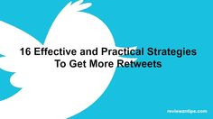 With over six years of Twitter experience, I will give you sixteen practical and effective tips that are going to help you get more retweets.