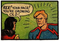 vintage comic. guess being old has always been a frightening reality.