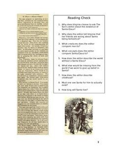 """This is a great """"day before the holiday"""" activity.  It is a 9 page document, two pages are background provided for the teacher's introduction.  Included is the text of the article """"Yes Virginia, there is a Santa Claus."""" Activities included are: 10 reading check questions, 6 vocab words extracted from the article and set in a chart that requires definitions based on context clues and original sentences, 10 higher-order thinking questions, an acrostic requiring the listing of concepts…"""
