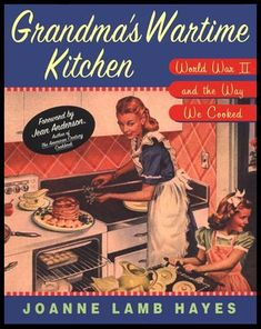 Grandma's Wartime Kitchen  A tribute to the women on the home front during World War II, Grandma's Wartime Kitchen presents more than 150 classic recipes (updated for today's kitchen) along with anecdotes, advertisements, and advice from the period.    Read about the U.S. government's Food Rules and Ration Books: stretching( fats needed red stamps)cheese, butter, meat,or flour coffee,tea, sugar (use honey, maple, corn syrup) and other staples  like canning 1940's-1950's WWII
