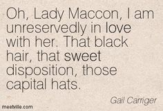 Hat Quotes, Gail Carriger, Love Is Sweet, My Love, Crazy Hats, Ivy, Black Hair, Quotations, Funny Pictures