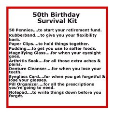 Delightfully Noted: Birthday Survival Kit Humorous birthday survival kit! Mark a milestone birthday with these funny birthday gift ideas. Moms 50th Birthday, Birthday Fun, Birthday Parties, 50th Birthday Gifts For Men, Birthday Jokes, 50th Birthday Cards, Funny 50th Birthday Quotes, Fiftieth Birthday, Birthday Verses