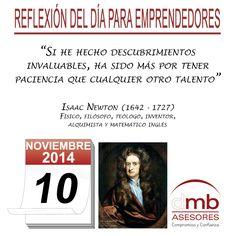 Reflexiones para Emprendedores 10/11/2014 http://es.wikipedia.org/wiki/Isaac_Newton          #Emprendedores #Emprendedurismo #Entrepreneurship #Frases #Citas