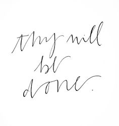 Thy Will be Done   Words