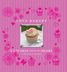 Love Bakery: Cupcakes from the Heart