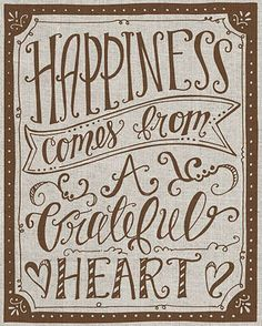 'Happiness Comes From a Grateful Heart'