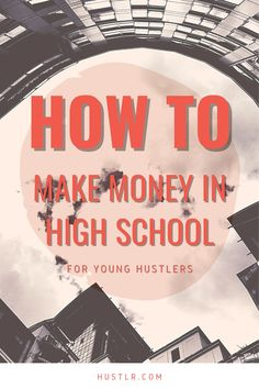 Even if you are in highschool, you can still make a TON of money with these side hustles.   #younghustlers #young #money #getrich #hustlr #highschool