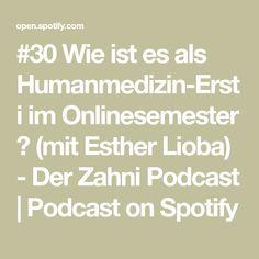 #30 Wie ist es als Humanmedizin-Ersti im Onlinesemester ? (mit Esther Lioba) - Der Zahni Podcast | Podcast on Spotify