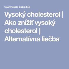 Vysoký cholesterol | Ako znížiť vysoký cholesterol | Alternatívna liečba Cholesterol