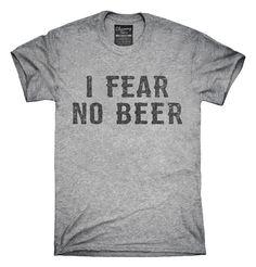 I Fear No Beer Funny T-Shirts, Hoodies, Tank Tops