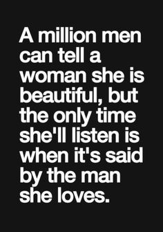 The only time she listens. and the only time it really means anything. Sad Love Quotes, Cute Quotes, Great Quotes, Quotes To Live By, Inspirational Quotes, Feeling Beautiful Quotes, She Is Quotes, Love Sayings, Love Quotes To Husband