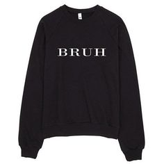 Bruh Typography Raglan sweatshirt ($45) ❤ liked on Polyvore featuring tops, hoodies, sweatshirts, shirts, crew neck shirt, raglan crewneck sweatshirt, shirt tops, crew top and raglan sleeve sweatshirt