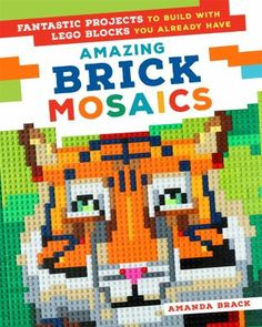 Buy Amazing Brick Mosaics: Fantastic Projects to Build with Lego Blocks You Already Have by Amanda Brack and Read this Book on Kobo's Free Apps. Discover Kobo's Vast Collection of Ebooks and Audiobooks Today - Over 4 Million Titles! Brick Projects, Fun Projects, Lego Mosaic, Lego Wall, Lego Store, Lego Blocks, Fun Challenges, Custom Lego, Lego Pieces