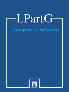 Lebenspartnerschaftsgesetz - LPartG (Deutschland) (German Edition) by Deutsch Gesetz. $0.99. Publisher: Contentmedia group (February 2, 2012). 24 pages