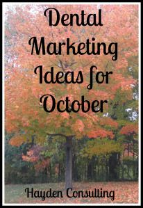 Dental Marketing Ideas for October NOTE: To read about our Practice Management Ideas for October visit here. We're always looking for ways to keep things fresh & fun in the office. Exceeding yo...