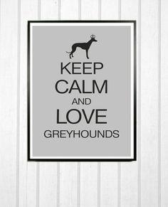 11 x 14, DIY, Keep Calm and Love Greyhounds, Modern Dog Silhouette Print, Printable art. $5.00, via Etsy.