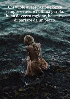 Wise Quotes, Famous Quotes, Words Quotes, Wise Words, Inspirational Quotes, Good Thoughts, Positive Thoughts, Italian Quotes, Interesting Quotes