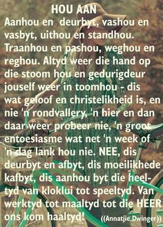 Inspirasie Prayer Verses, Scripture Verses, Bible, Qoutes, Life Quotes, Afrikaanse Quotes, Strong Quotes, Friendship Quotes, Life Lessons