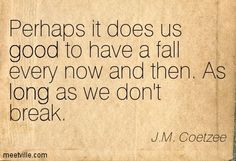 perhaps it does us good to have a fall - Buscar con Google