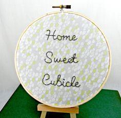 Home Sweet Cubicle Embroidery Hoop Art by HeyPaulStudios on Etsy, $24.00