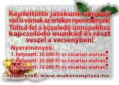 Képfeltöltő Játékunk kezdetét vette, értékes nyereményekkel. Játékunk 2014. január 15-ig tart, további részletek a http://www.mukoromplaza.hu -n!