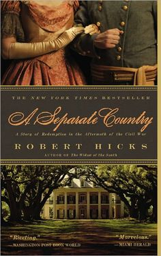"""A Separate Country by Robert Hicks .... His second novel. From the author that brought you """"The Widow of the South"""", """"A Separate Country"""" tells the story of Confederate General John Bell Hood and his wife in post Civil War New Orleans."""