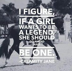 Be a legend. Horse love and equestrian dreams Rodeo Quotes, Equine Quotes, Equestrian Quotes, Hunting Quotes, Equestrian Problems, Cowboy Quotes, Great Quotes, Quotes To Live By, Me Quotes