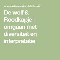 De wolf & Roodkapje | omgaan met diversiteit en interpretatie