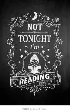 ☺ Not tonight I'm reading.                                                                                                                                                      More