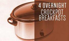 4 Overnight Crockpot Breakfast Recipes