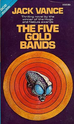 Jack Vance - The Five Gold Bands - Ace Double 16640 - cover artist Lloyd Fantasy Book Covers, Book Cover Art, Comic Book Covers, Fantasy Books, Book Art, Pulp Fiction Book, Science Fiction Series, Classic Sci Fi Books, Ace Books