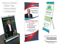 Banners come in several heights, widths and styles: table top, collapsible stands, retractable and more.
