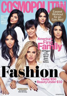 "cosmokardashiancover-""America's First Family"" with the Kardashians posing on the cover? The magazine pictures Kris Jenner, Kim Kardashian, Khloe Kardashian, Kourtney Kardashian, Kendall Jenner and Kylie Jenner all dressed in white."