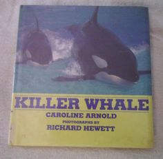 Book. Killer Whale by Caroline Arnold. Published by Morrow Junior Books 1994, ISBN 0-688-12029-6 (trade) & ISBN 0-688-12030-X (library), hardcover, 48 pages, former library book with plastic book jacket protector, minimal shelf wear; clean text