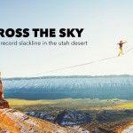 Across the Sky: Der 500 Meter Slackline Walk in Utah (Weltrekord)
