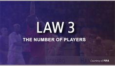 This content is provided courtesy of FIFA and is meant to help viewers develop a better understanding of the interpretation and application of Law 3 – The Number of Players.