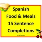 Spanish Food and Meals 15 Sentence Completions - Students complete sentences with at least 3 food words and identify 8 food clip art images.