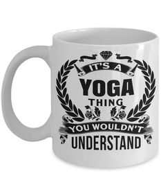 Yoga Instructor Gifts - Yoga Mug Coffee - Yoga Lover Gift - Its A Yoga Thing You Would Not Understand  #present #christmasgift #christmas #gift #yesecart #coffeehumor #anniversarygifts #birthdaywishes #gifts #birthdaygifts