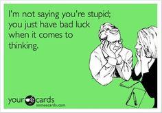 Bad luck thinking.