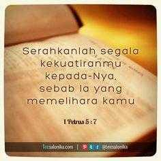 """Serahkanlah segala kekuatiranmu kepada-Nya, sebab Ia yang memelihara kamu""   (I Petrus 5:7)     Gambar ayat Alkitab lain yang mungkin..."