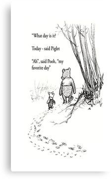 Winnie The Pooh Quote Pictures winnie the pooh quotes to fill your heart with joy greeting card Winnie The Pooh Quote. Here is Winnie The Pooh Quote Pictures for you. Winnie The Pooh Quote classic winnie the pooh quotes digital image ba room. Pooh And Piglet Quotes, Winnie The Pooh Friends, Winnie The Pooh Sayings, Winnie The Pooh Classic, Poster Print, What Day Is It, Pooh Bear, Disney Quotes, Book Quotes