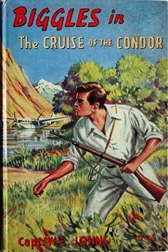 Biggles in the Cruise of the Condor - Johns W E March House Books Books For Boys, Childrens Books, My Books, Book Cover Art, Book Covers, Bedtime Reading, Summer Books, Vintage Children's Books, Stories For Kids